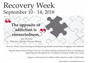 Recovery Week September 10-14 2018. The opposite of addiction is connectedness - Jon DeActis, Director of Quintin Warner House